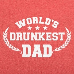 World's Drunkest Dad