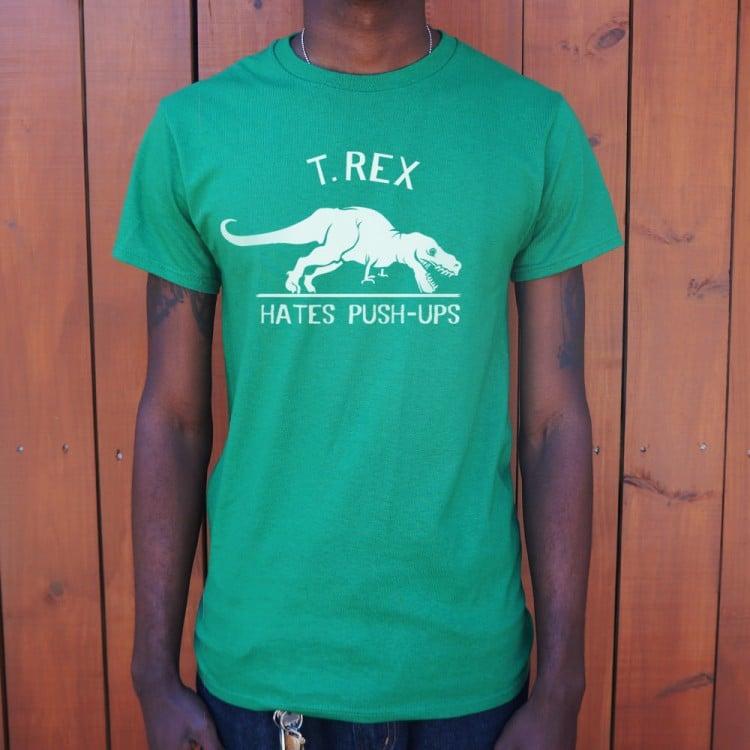 6bb26b895 T.Rex Hates Push-Ups T-Shirt | 6 Dollar Shirts