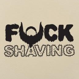 Fuck Shaving