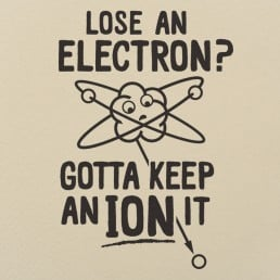 Gotta Keep An Ion It