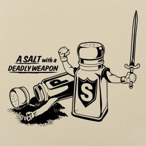 Salt With A Deadly Weapon