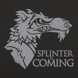 Splinter is Coming