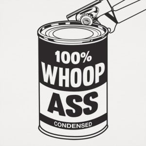Can Of Whoop Ass