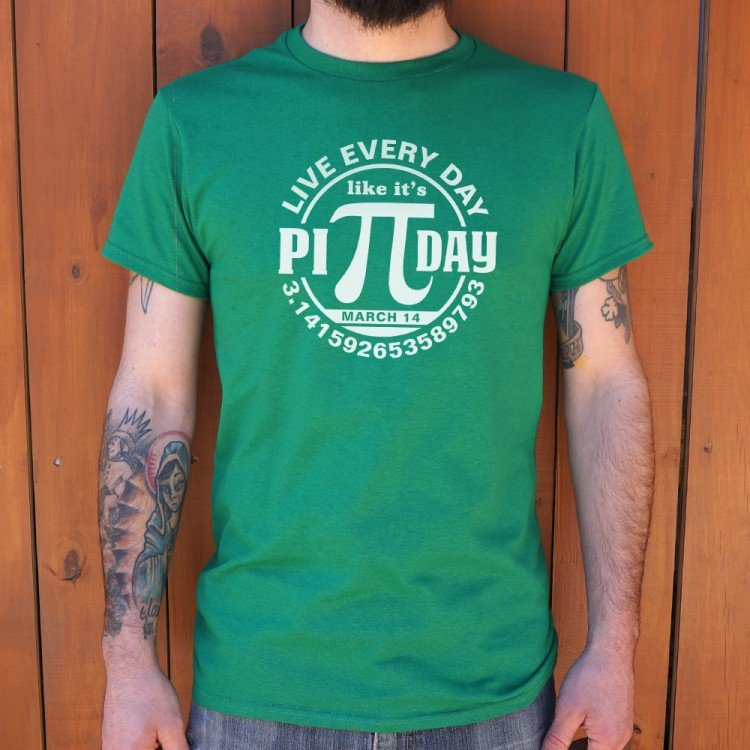 5471a54096dd7 Every Day Pi Day T-Shirt