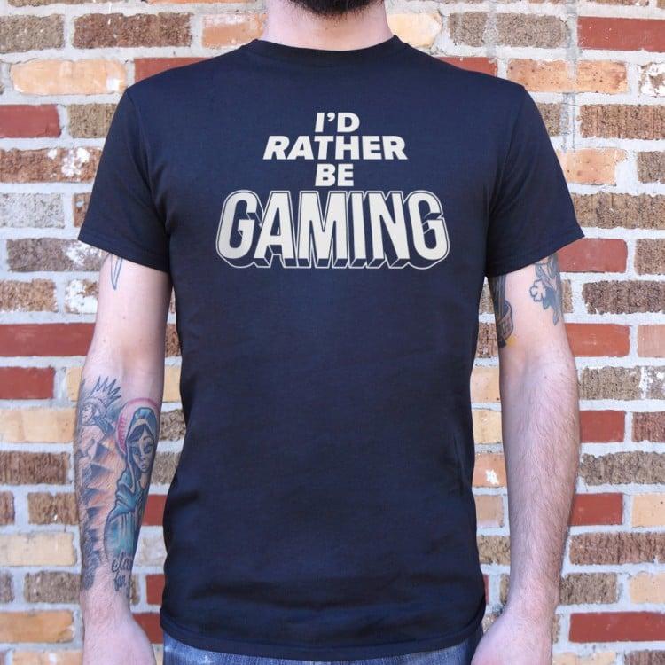 161326b0d I d Rather Be Gaming T-Shirt
