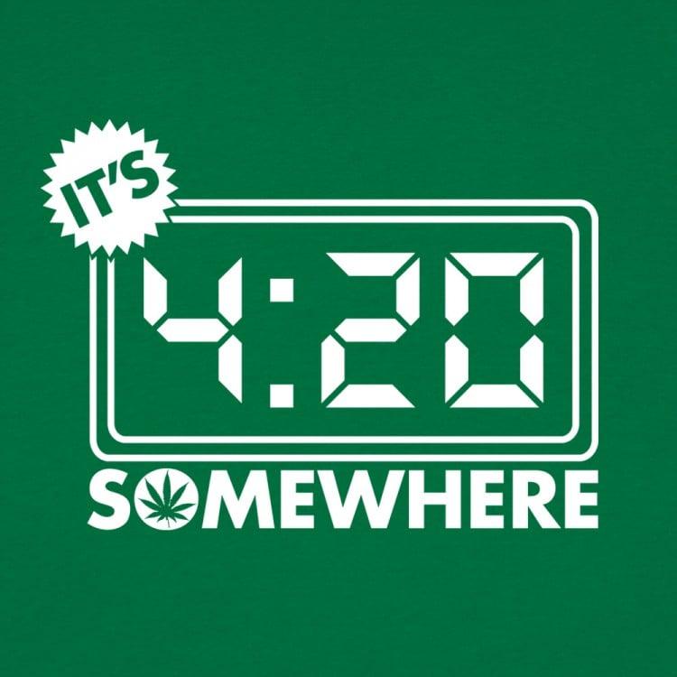 It's Four-Twenty Somewhere