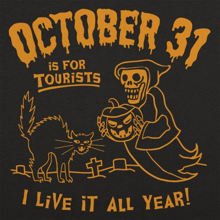 October 31 Is For Tourists