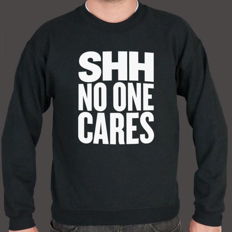 Shh No One Cares