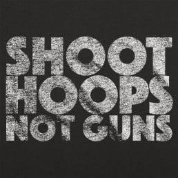 Shoot Hoops Not Guns