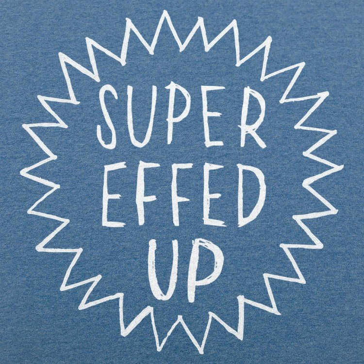 Super Effed Up