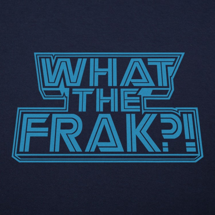What The Frak?
