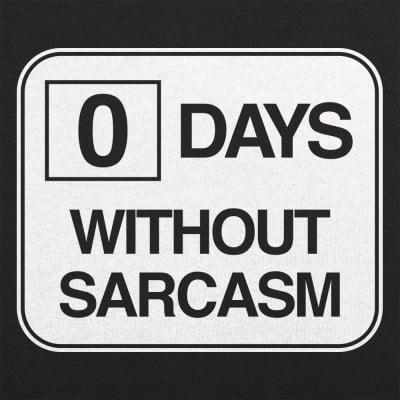 Zero Days Without Sarcasm T-Shirt   6 Dollar Shirts