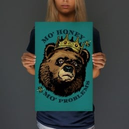 Mo' Honey Mo' Problems Print