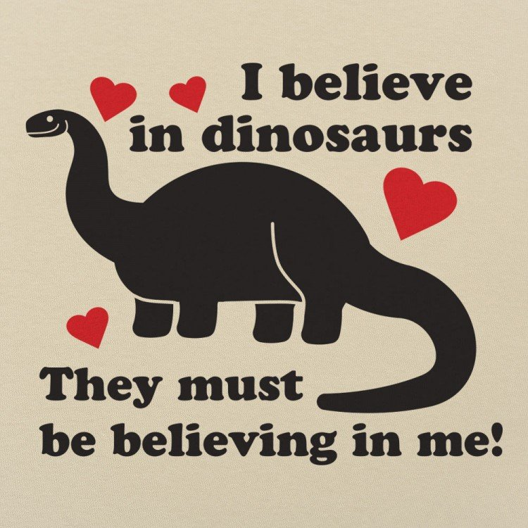 Believe In Dinosaurs