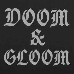 Doom And Gloom