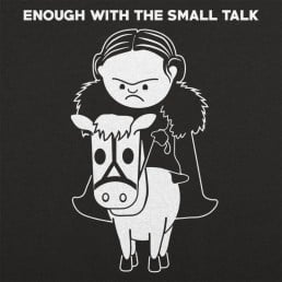 Enough With The Small Talk
