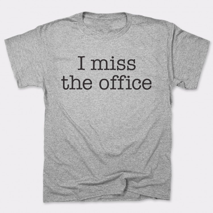 I Miss The Office