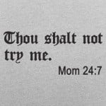 Thou Shalt Not Try Me