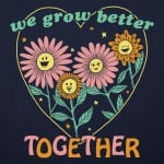 We Grow Better Together