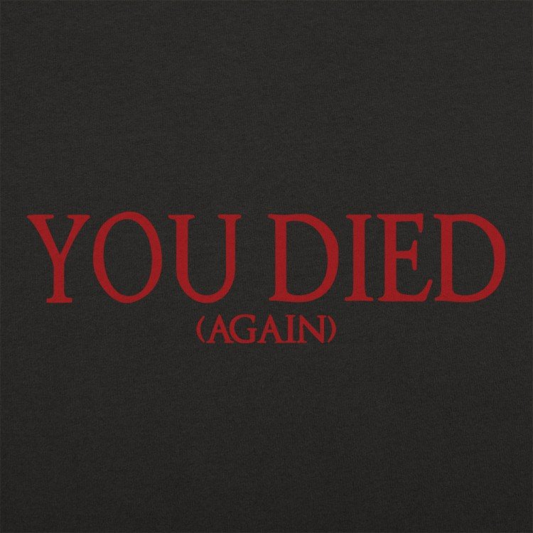 You Died (Again)