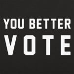 You Better Vote