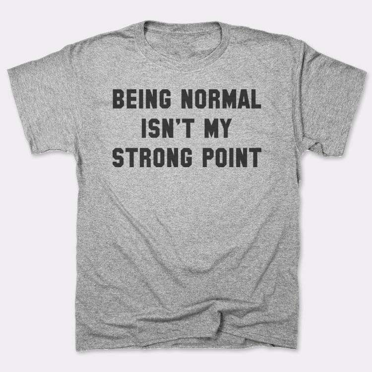 Being Normal Isn't My Strong Point
