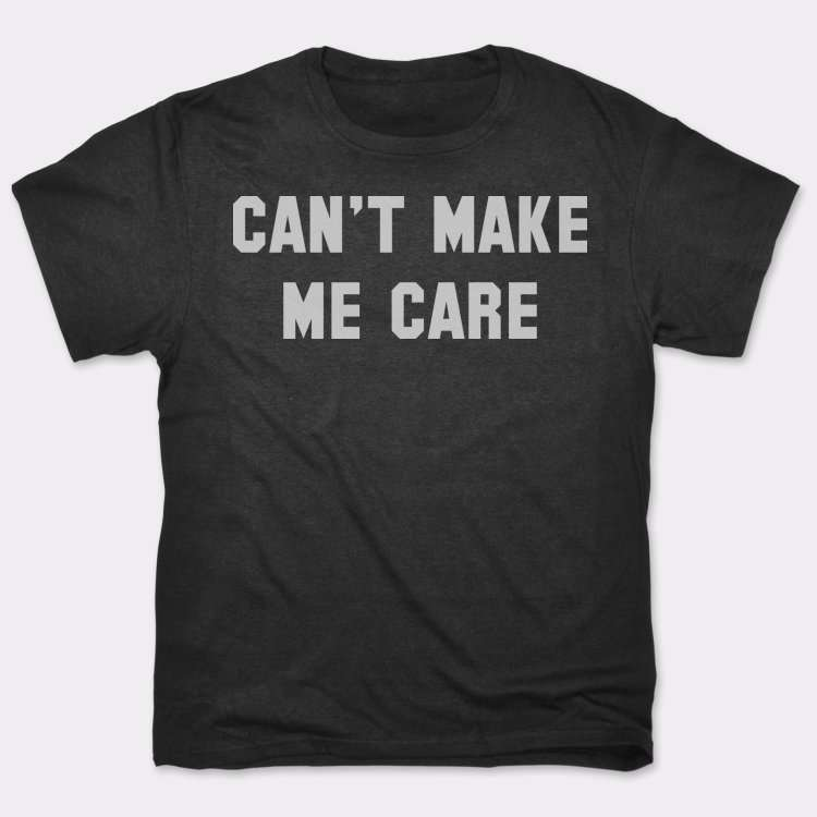 Can't Make me Care