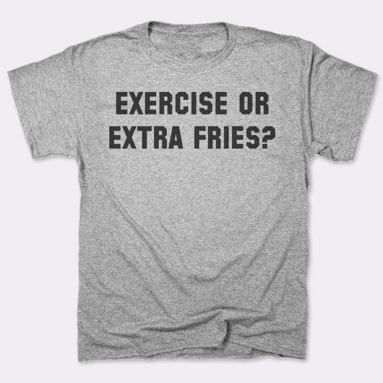 Exercise or Extra Fries?