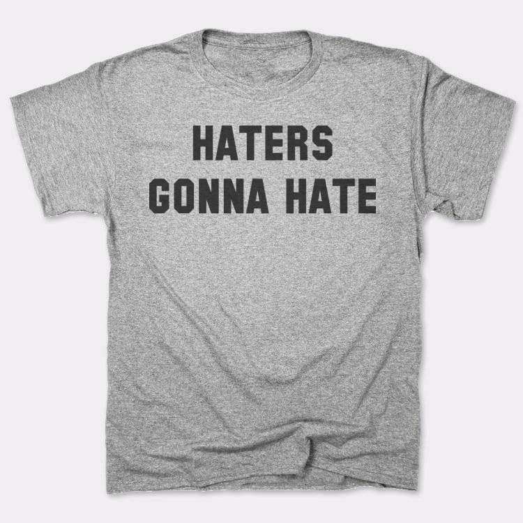 Haters{{--}}Gonna Hate