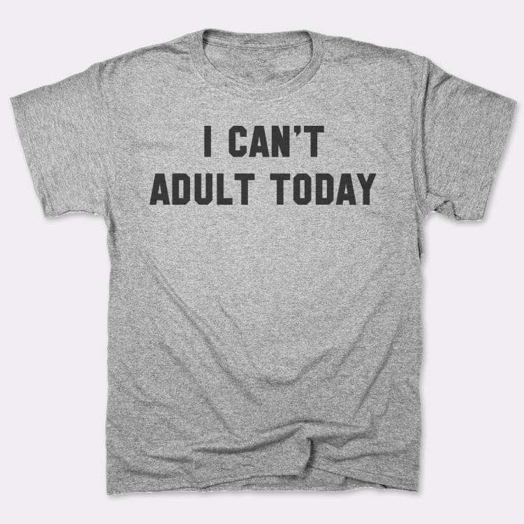 I Can't{{--}}Adult Today