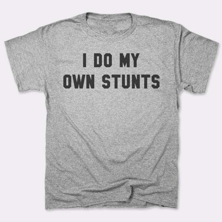 I do my{{--}}own stunts