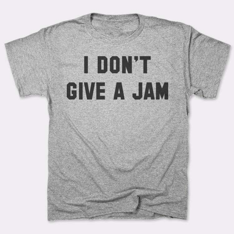 I Don't{{--}}Give A Jam