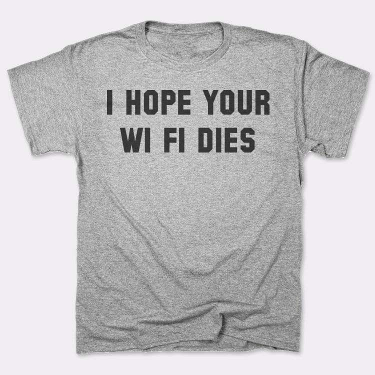 I Hope Your{{--}}Wi Fi Dies
