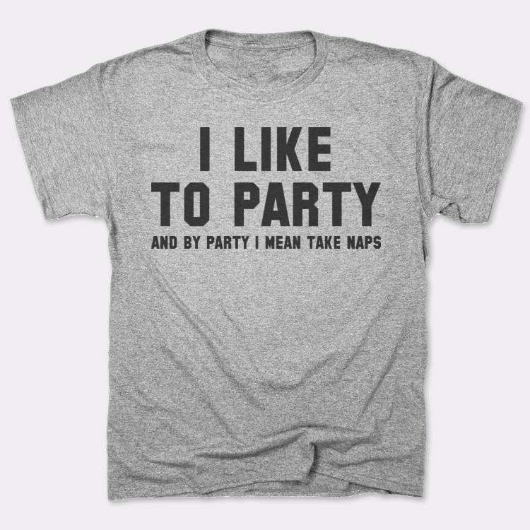 I Like{{--}}To Party And By Party I Mean Take Naps
