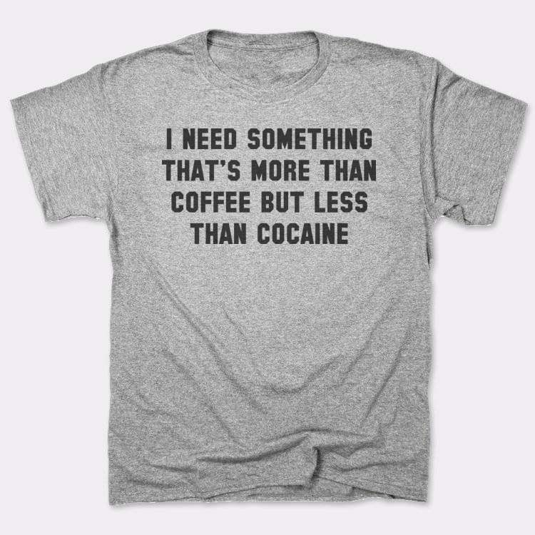 I need something that's more than coffee but less than cocaine