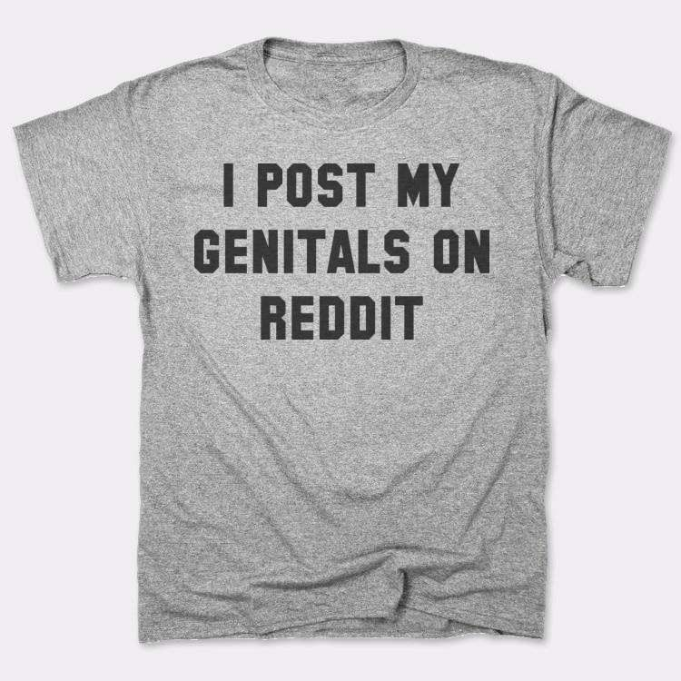 I post my genitals on reddit