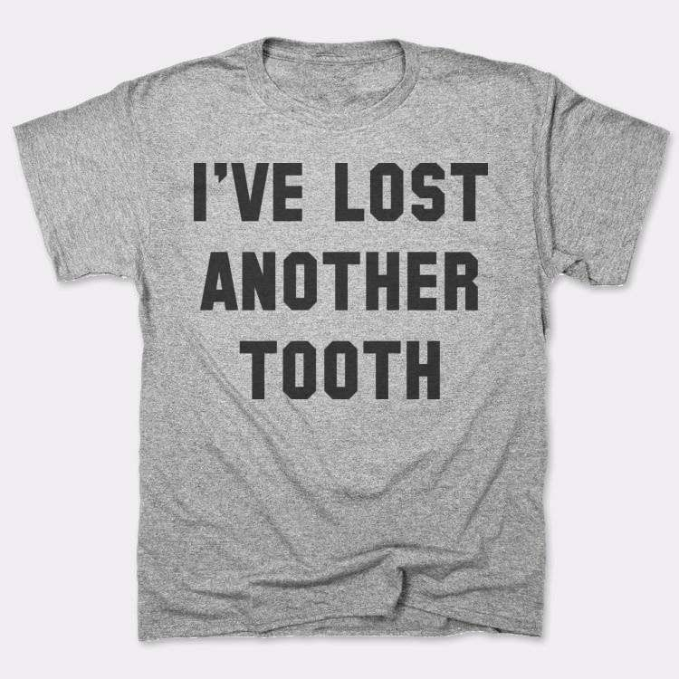 I've lost another tooth