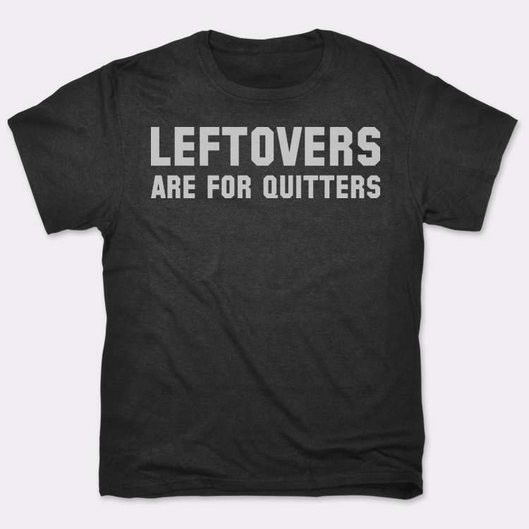 Leftovers: are For Quitters