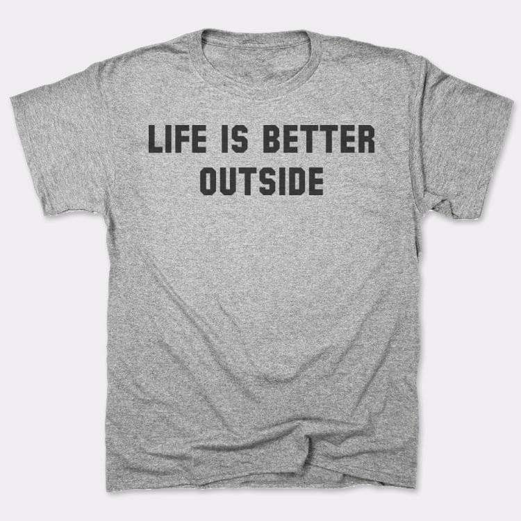Life is better outside