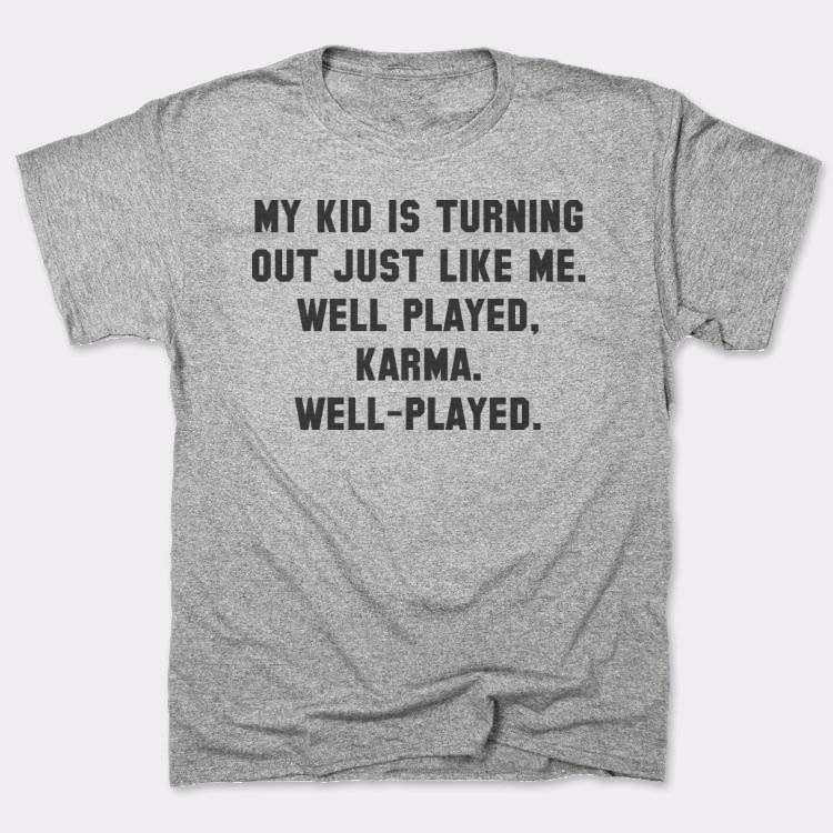 My Daughter is Turning Out to Be Like Me Well Played Karma Shirts for Women with Funny Sayings Sarcastic Graphic Tees