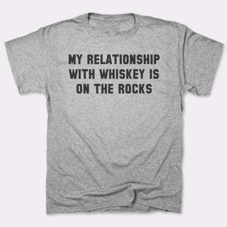 My relationship with whiskey is on the rocks