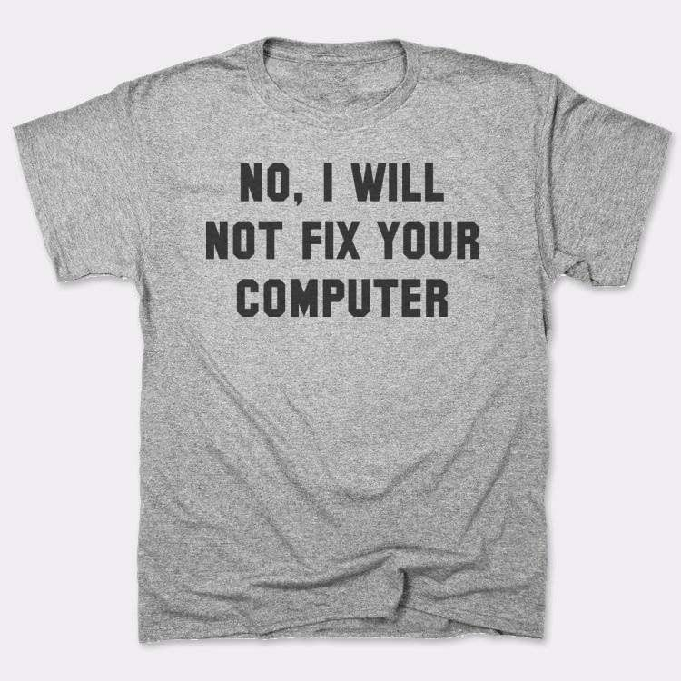 No, I Will{{--}}Not Fix Your Computer