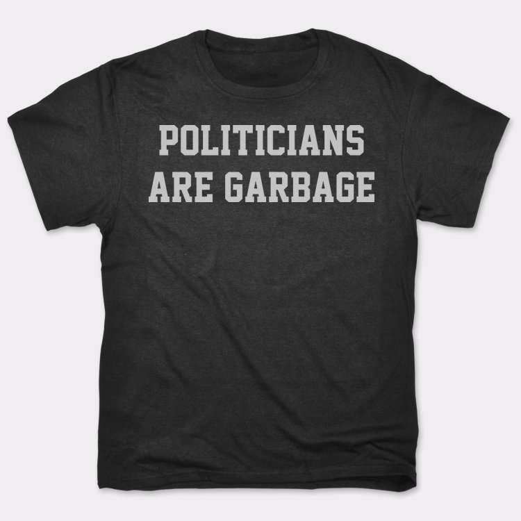 Politicians Are Garbage