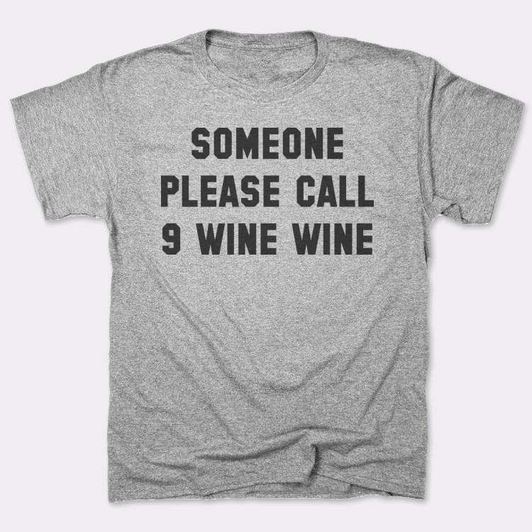 Someone please call{{--}}9 wine wine