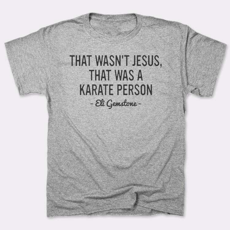 That Wasn't Jesus, That Was A{{--}}Karate Person
